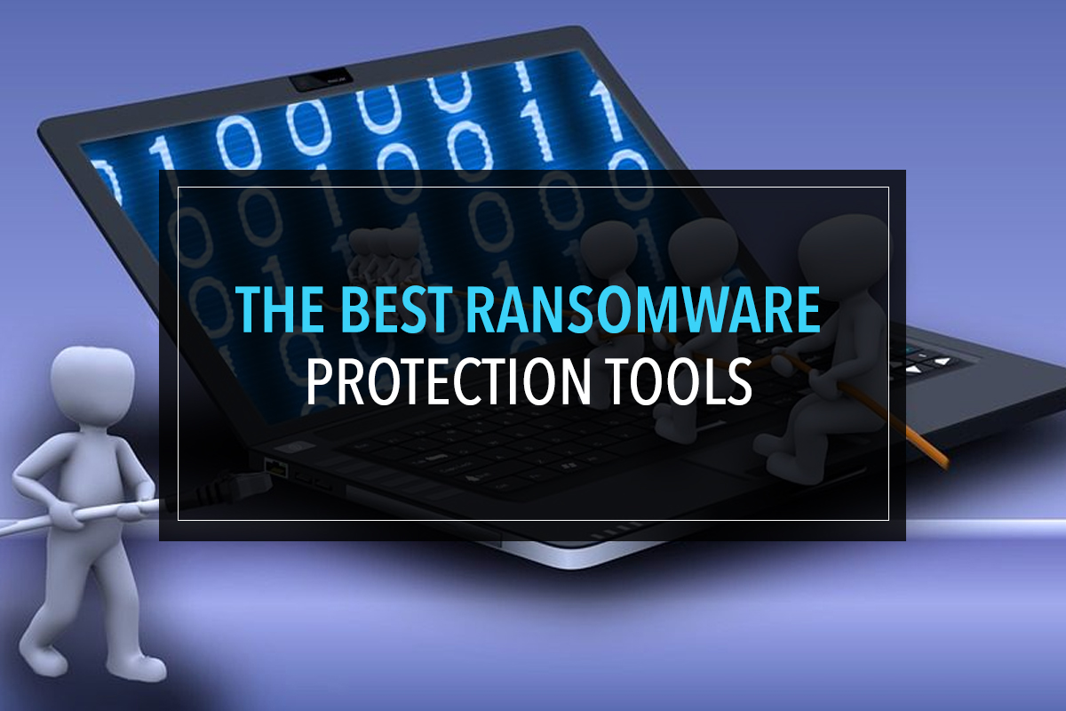 The Best Ransomware Protection Tools - W
